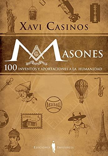 9788494561399: Masones. 100 inventos y aportaciones a la humanidad (Fuera de colección)