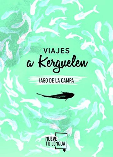 VIAJES A KERGUELEN - DE LA CAMPA, IAGO