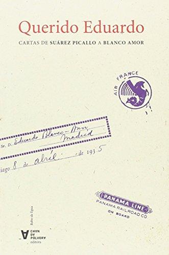 9788494570124: Querido Eduardo. Cartas de Suárez Picallo a Blanco Amor
