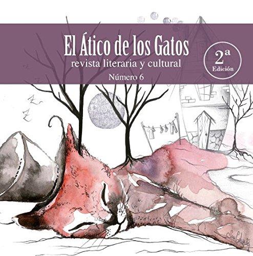 9788494577512: El Ático de los Gatos nº 6. Revista literaria y cultural.