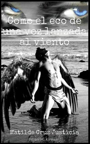 9788494577826: Como el eco de una voz lanzada al viento (Spanish Edition)
