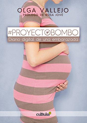 9788494579516: #ProyectoBombo.: Diario digital de una embarazada