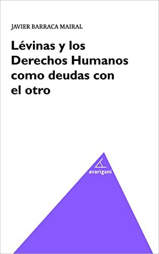 Levimas y los derechos humanos como deudas: Javier Barraca Mairal