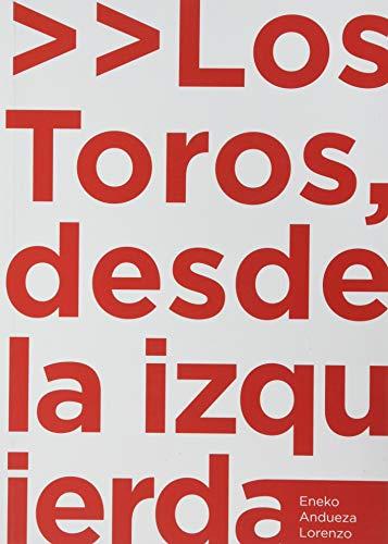 9788494584862: LOS TOROS DESDE LA IZQUIERDA