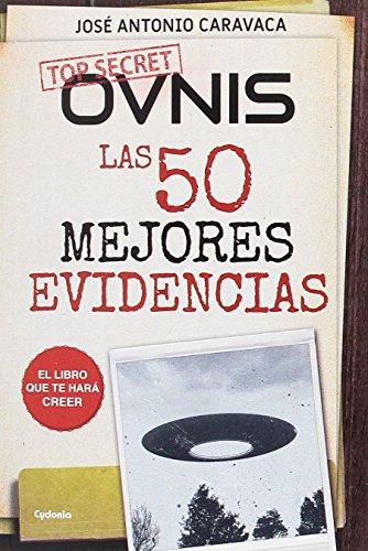 9788494586194: Ovnis: las 50 mejores evidencias: El libro que te hará creer: 16 (Historia Oculta)