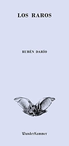Los raros: Darío, Rubén
