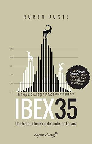 9788494588686: Ibex 35: Una historia herética del poder en España (ENSAYO)
