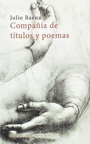 Compañía de títulos y poemas: Baena, Julio