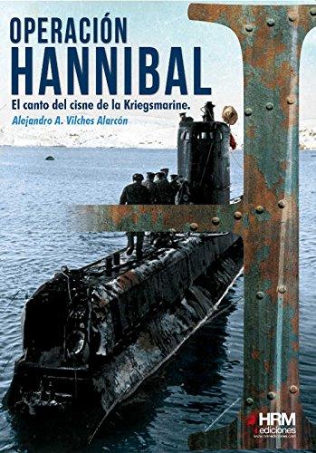 9788494607042: Operación Hannibal: El canto del cisne de la Kriegsmarine (H de Historia)