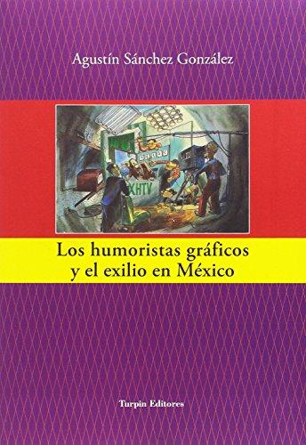 Los humoristas gráficos y el exilio en: Agustín Sánchez González