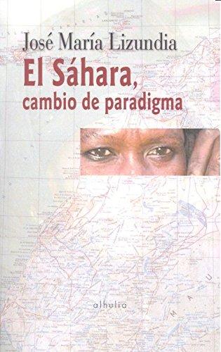SAHARA CAMBIO DE PARADIGMA: LIZUNDIA ZAMALLOA, JOSÉ