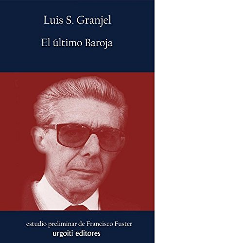 EL ULTIMO BAROJA: LUIS S. GRANJEL