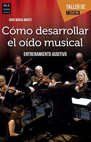Cómo desarrollar el oído musical (Taller de: Joan Maria Martí