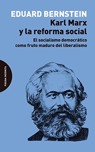 9788494655791: Karl Marx y la reforma social: El socialismo democrático como fruto maduro del liberalismo (ENSAYO)
