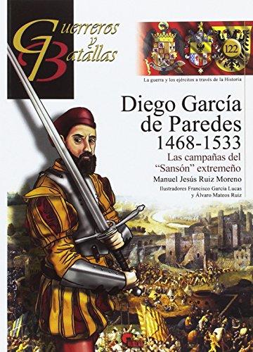 """9788494658860: DIEGO GARCÍA DE PAREDES 1486-1533: LAS CAMPAÑAS DEL """"SANSÓN"""" EXTREMEÑO (GUERREROS Y BATALLAS)"""
