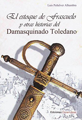 El estoque de Frascuelo y otras historias: Peñalver Alhambra, Luis
