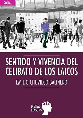 SENTIDO Y VIVENCIA DEL CELIBATO DE LOS: EMILIO CHUVIECO SALINERO