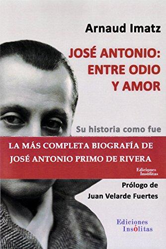 9788494689932: José Antonio: entre odio y amor