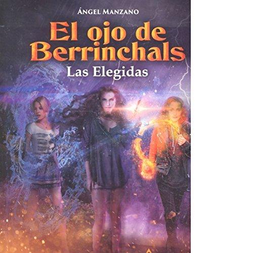 El ojo de Berrichals. Las elegidas (Paperback)