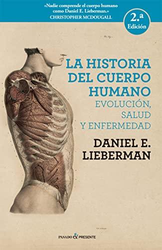 9788494733369: La historia del cuerpo humano: EVOLUCIÓN, SALUD Y ENFERMEDAD (ENSAYO)