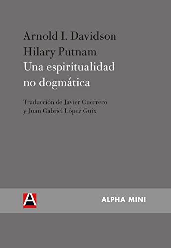 Una espiritualidad no dogmática: Davidson, Arnold I./Putnam,