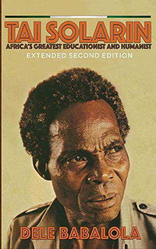 9788494754869: Tai Solarin: Africa's Greatest Educationist and Humanist