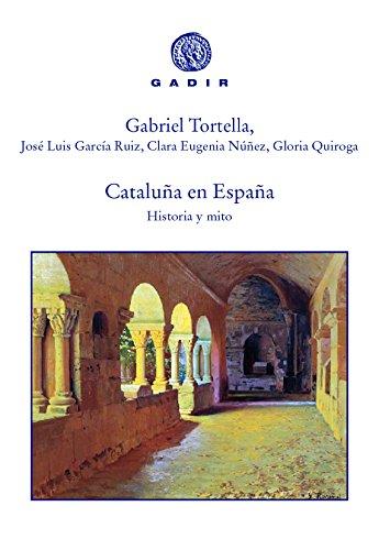 Cataluña en España : historia y mito: Gabriel . .