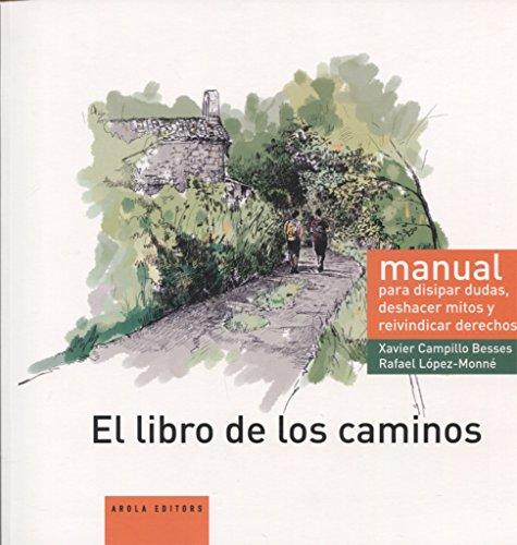 9788494764363: El libro de los caminos. manual para disipar dudas, deshacer mitos y reivindicar derechos