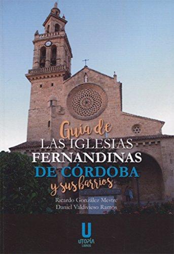 Guía de las iglesias fernandinas de Córdoba y de sus barrios (Paperback): Ricardo González Mestre, ...