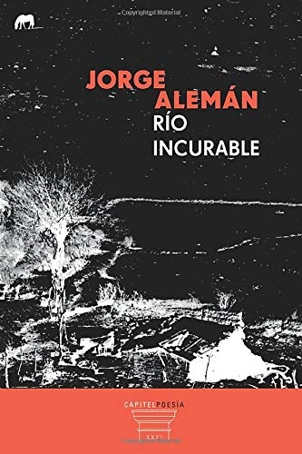 RIO INCURABLE: Alemán, Jorge