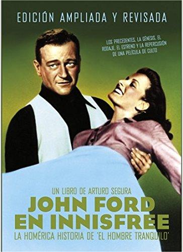 9788494779619: John Ford en Innesfree: La homérica historia de El hombre tranquilo. Ediciona amplada