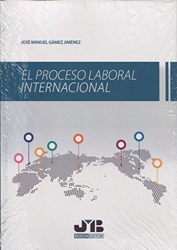 9788494809606: El proceso laboral internacional (Spanish Edition)
