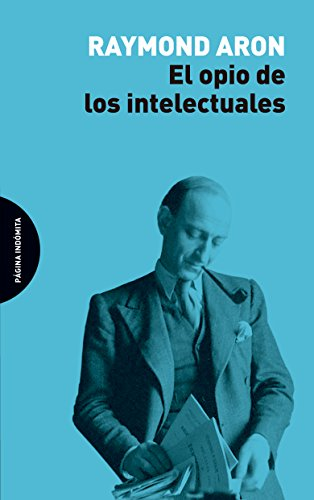 9788494816727: El opio de los intelectuales (ENSAYO)