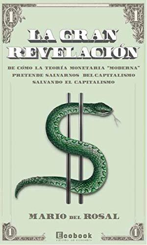 """9788494817823: La gran revelación: De cómo la Teoría Monetaria """"Moderna"""" pretende salvarnos del capitalismo salvando el capitalismo (VARIOS)"""