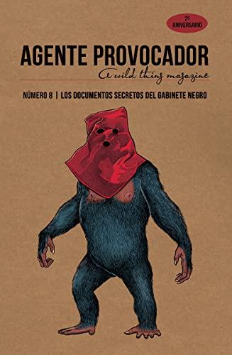 9788494830501: AGENTE PROVOCADOR (A WILD THING MAGAZINE) Nº8: LOS DOCUMENTOS SECRETOS DEL GABINETE NEGRO (VARIOS)