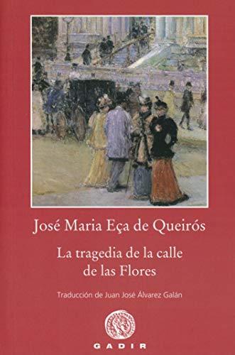 9788494837838: La tragedia de la calle de las flores (Gadir Selección)