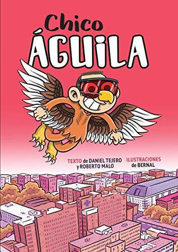9788494841385: CHICO ÁGUILA: Diario de un superhéroe (INFANTIL)