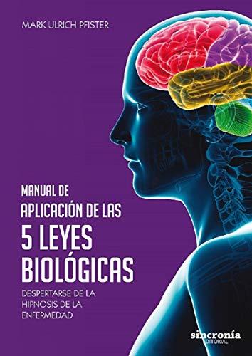 9788494847141: MANUAL DE APLICACIÓN DE LAS 5 LEYES BIOLÓGICAS: Despertarse de la hipnosis de la enfermedad (Spanish Edition)