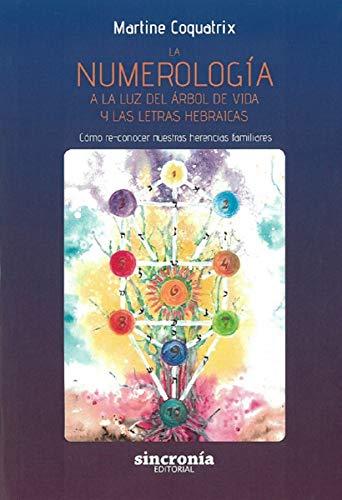 9788494847158: La numerología a la luz del árbol de vida y las letras hebraicas. Cómo re-conocer nuestras herencias familiares