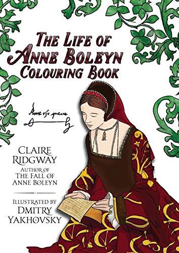 The Anne Boleyn Colouring Book: Claire Ridgway
