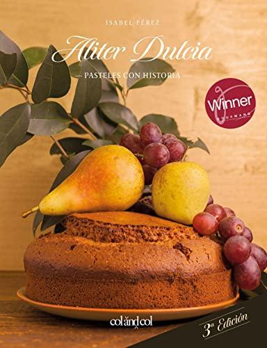 9788494867309: Aliter Dulcia: Pasteles con historia (Cocina de autor), 3ra edicion: 1