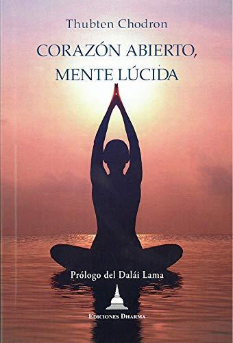 9788494869952: Corazón abierto, mente lúcida: Una introduccion a las enseñanzas de buda