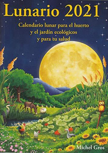 9788494871931: Lunario 2021 calendario lunar para el huerto y el jardin ecologicos y