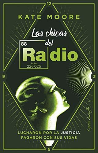 9788494886119: Las chicas del Radio: Lucharon por la justicia. Pagaron con sus vidas. (ENSAYO)