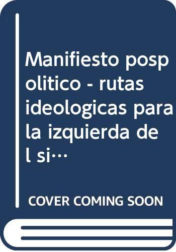 9788494892202: Manifiesto pospolítico: Rutas ideológicas para la izquierda del siglo XXI (Disonancias)