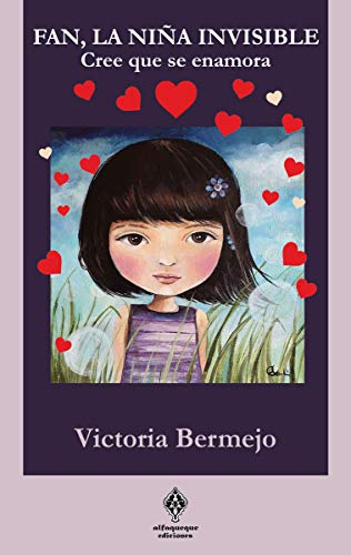9788494925207: Fan, la niña invisible: Cree que se enamora (ACEBUCHE)