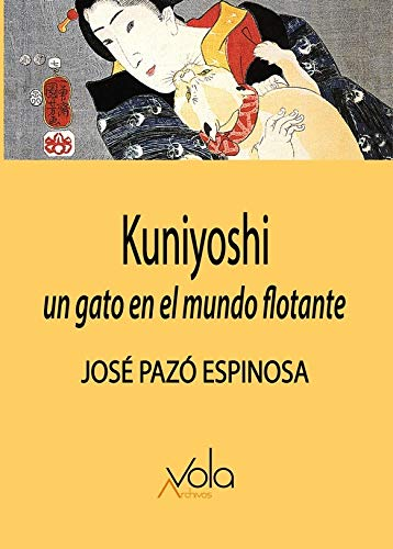 9788494948534: Kuniyoshi. Un gato en el mundo flotante (VOLA)