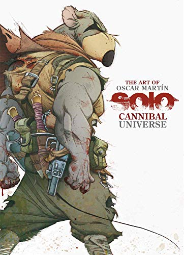 9788494954306: The Art Of Oscar Martin. Solo Cannibal Universe