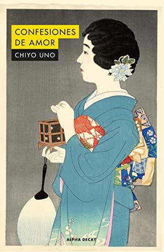 CONFESIONES DE AMOR (ALPHA DECAY, Band 123): Uno, Chiyo
