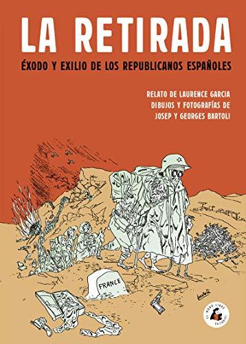 9788494992711: LA RETIRADA: ÉXODO Y EXILIO DE LOS REPUBLICANOS ESPAÑOLES (MEMORIA)